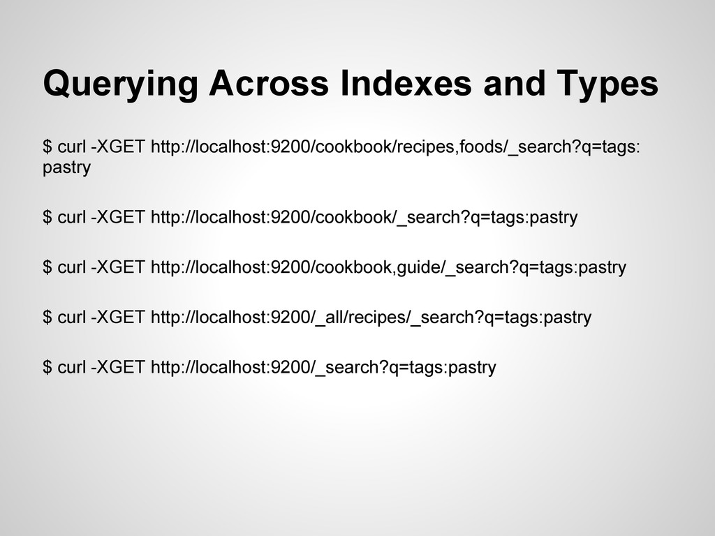 Querying Across Indexes and Types $ curl -XGET ...