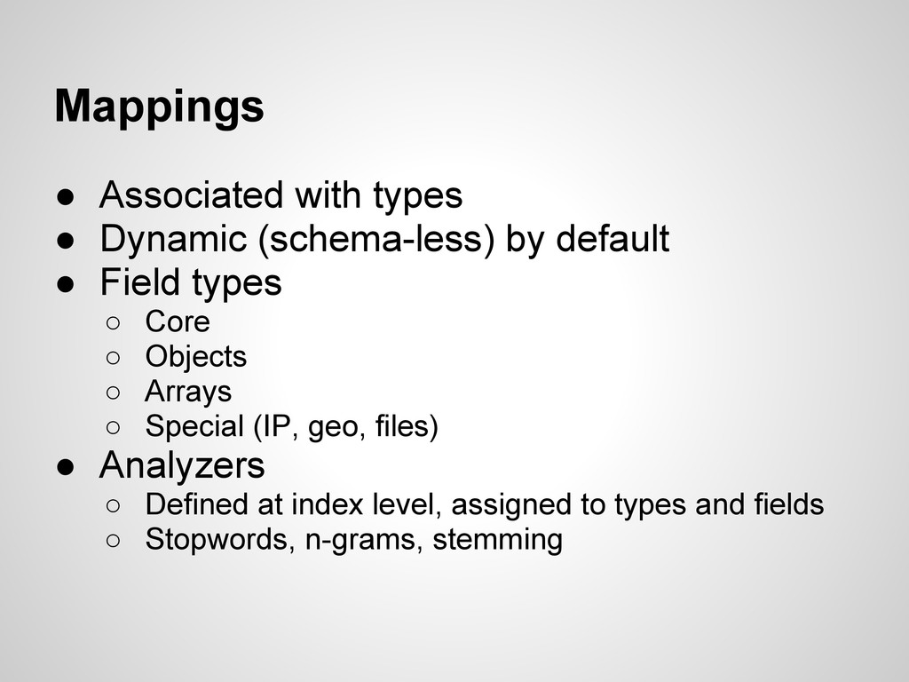 Mappings ● Associated with types ● Dynamic (sch...