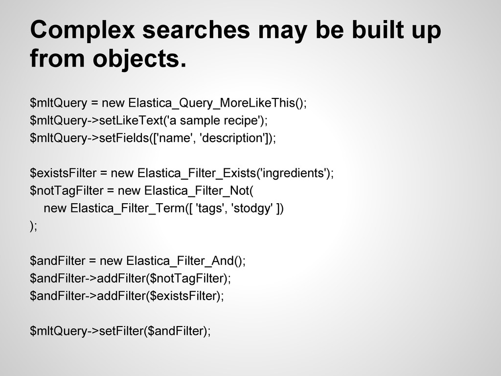 Complex searches may be built up from objects. ...