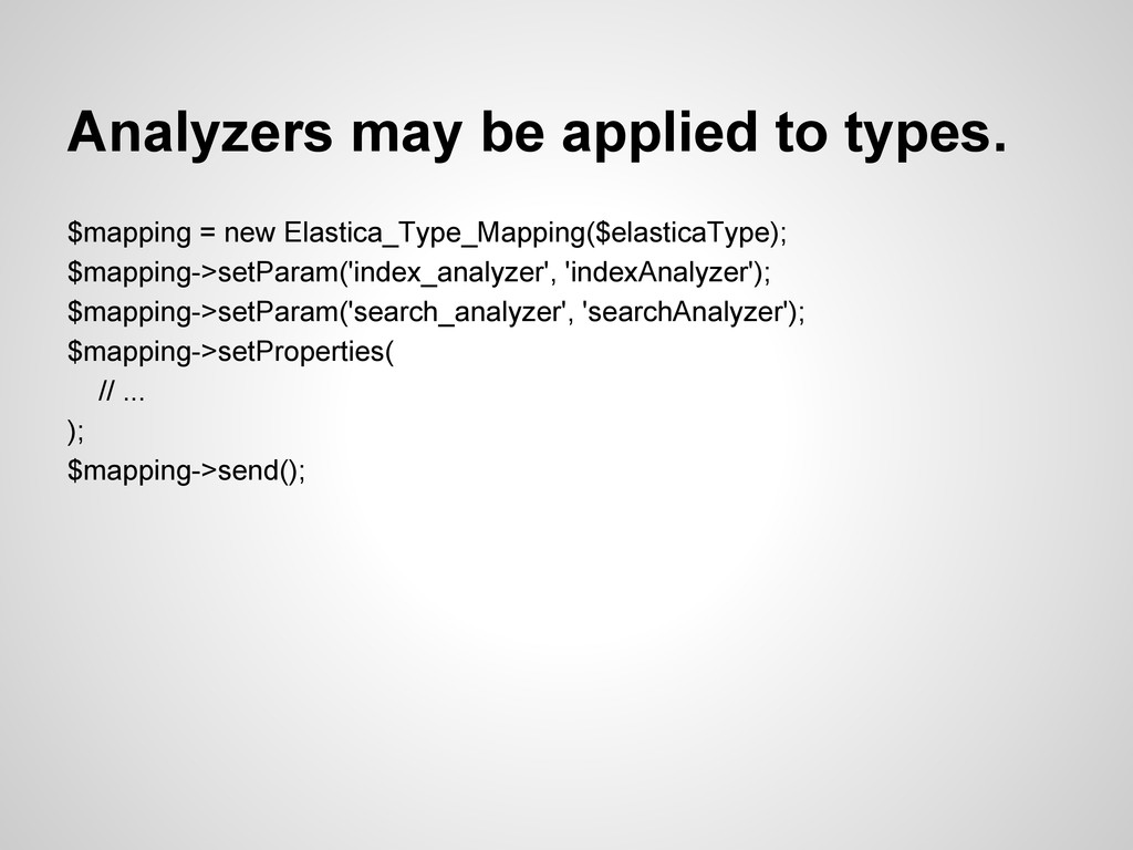 Analyzers may be applied to types. $mapping = n...