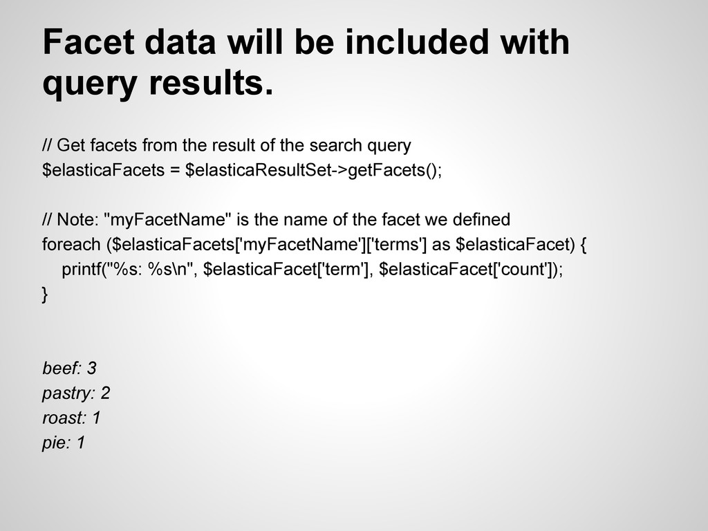 Facet data will be included with query results....