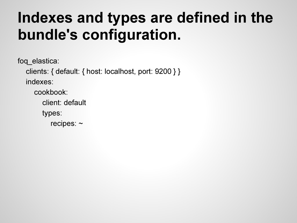 Indexes and types are defined in the bundle's c...