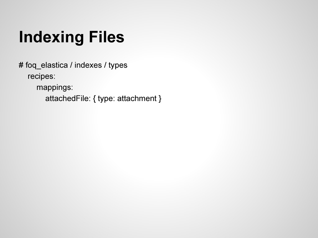 Indexing Files # foq_elastica / indexes / types...