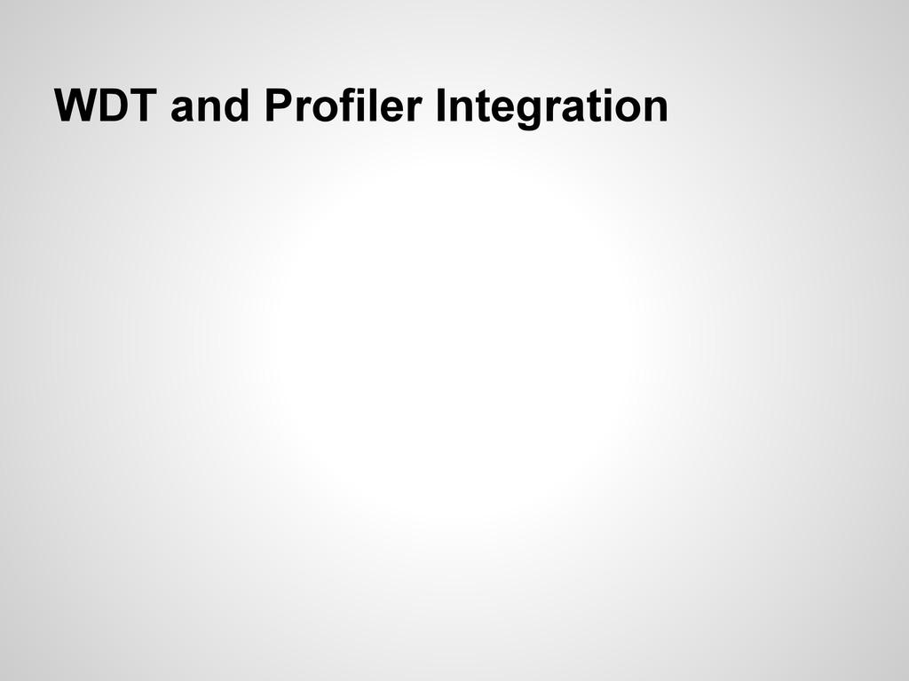 WDT and Profiler Integration