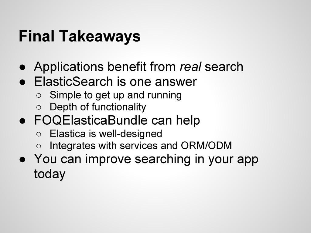 Final Takeaways ● Applications benefit from rea...