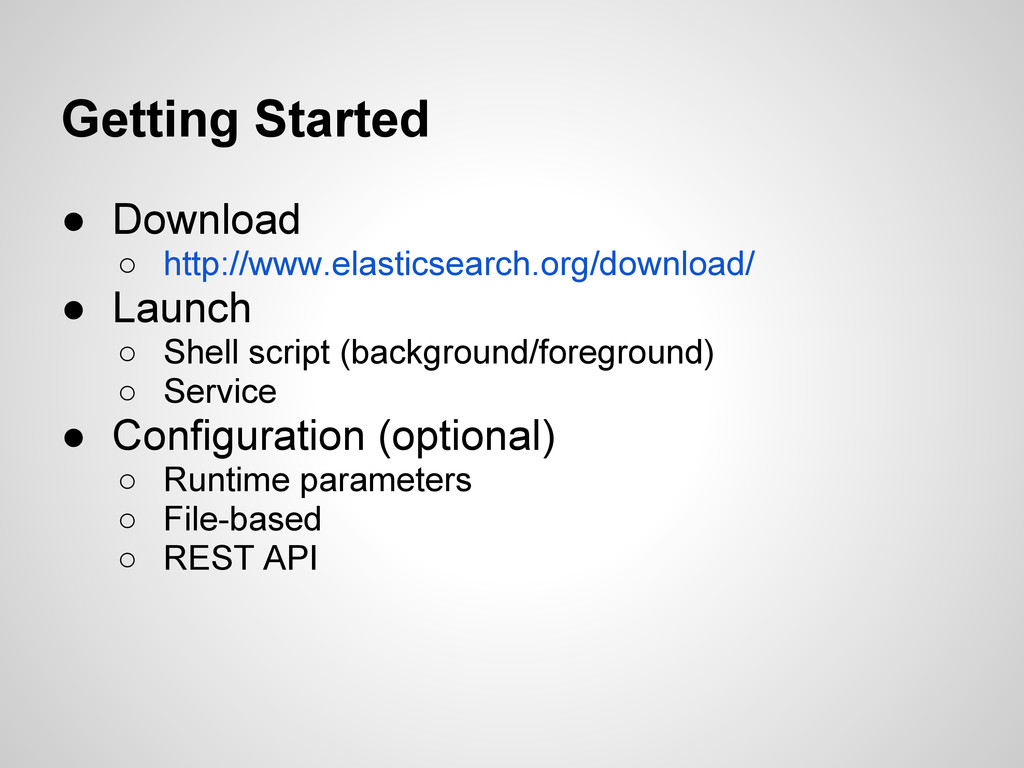 Getting Started ● Download ○ http://www.elastic...
