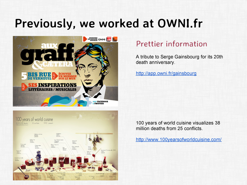Previously, we worked at OWNI.fr Prettier infor...