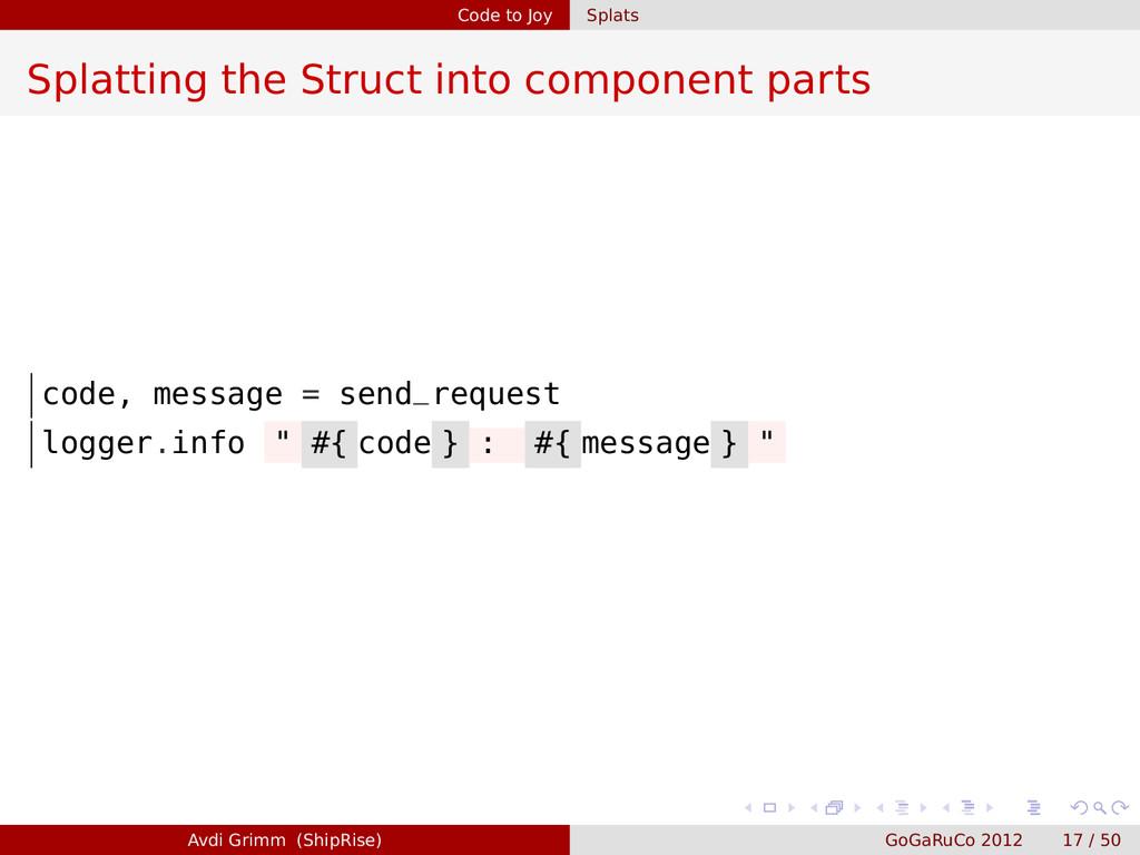 Code to Joy Splats Splatting the Struct into co...