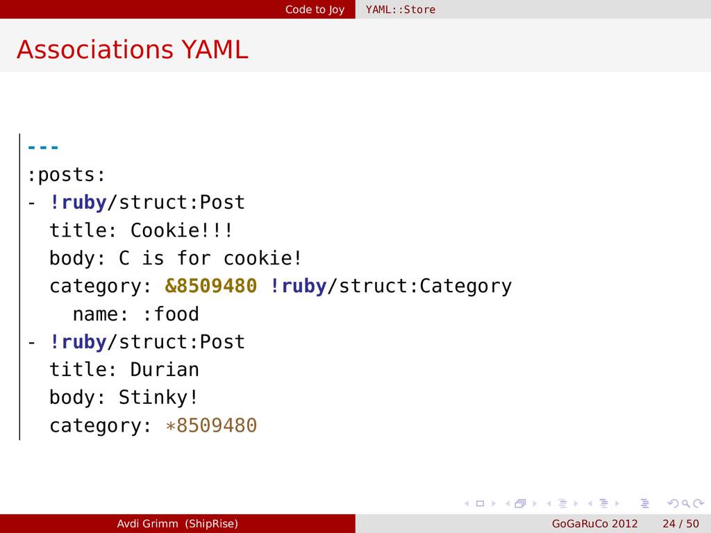 Code to Joy YAML::Store Associations YAML --- :...