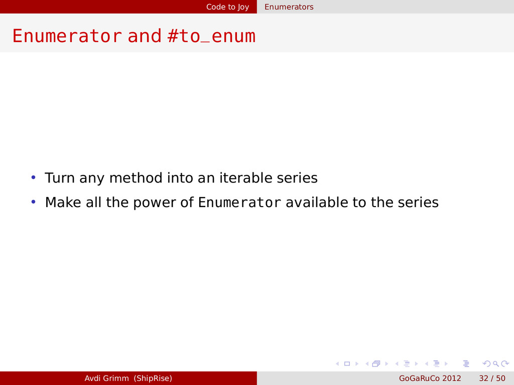 Code to Joy Enumerators Enumerator and #to_enum...