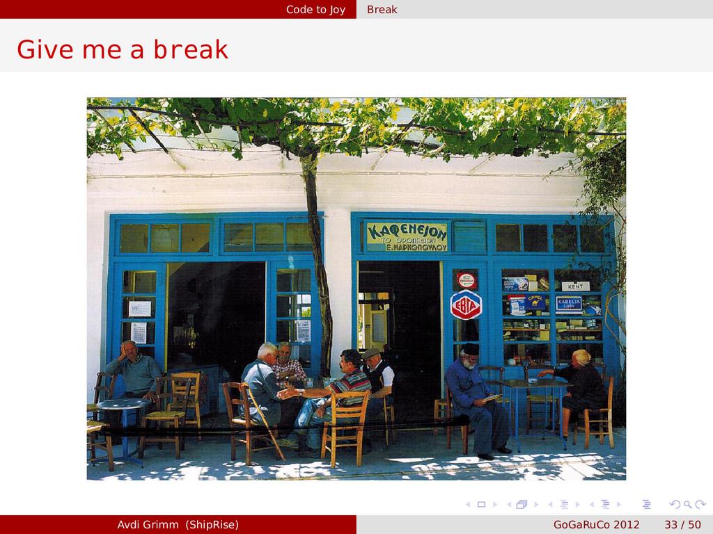 Code to Joy Break Give me a break Avdi Grimm (S...