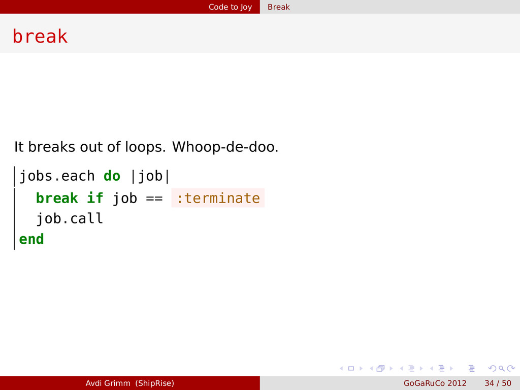 Code to Joy Break break It breaks out of loops....