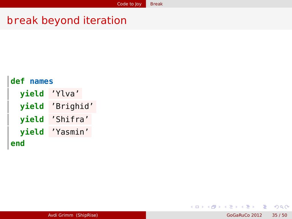 Code to Joy Break break beyond iteration def na...