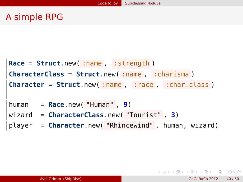 Code to Joy Subclassing Module A simple RPG Rac...