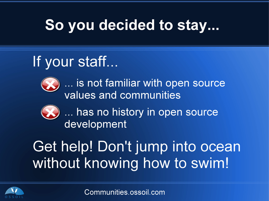 Communities.ossoil.com So you decided to stay.....