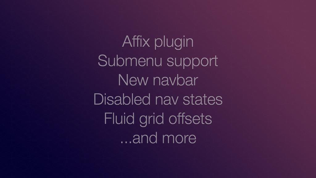 Affix plugin Submenu support New navbar Disable...
