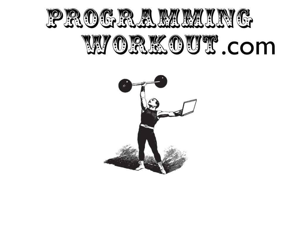 PROGRAMMING WORKOUT.com