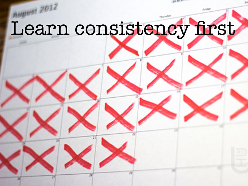 Learn consistency first