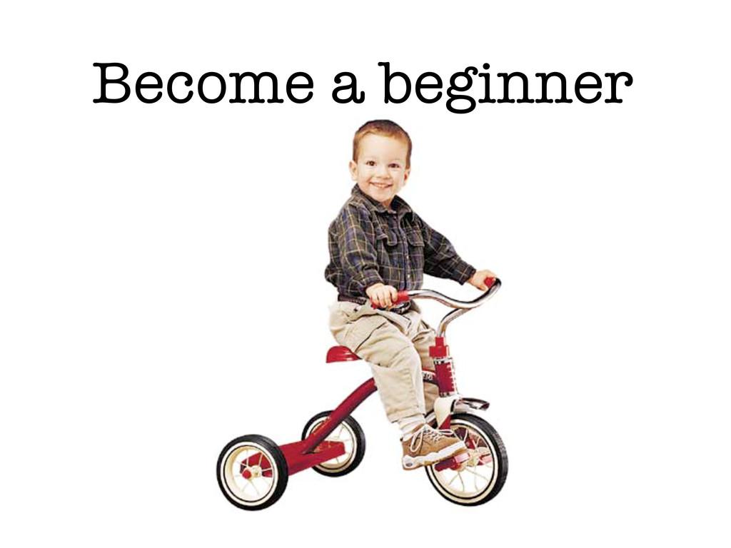 Become a beginner