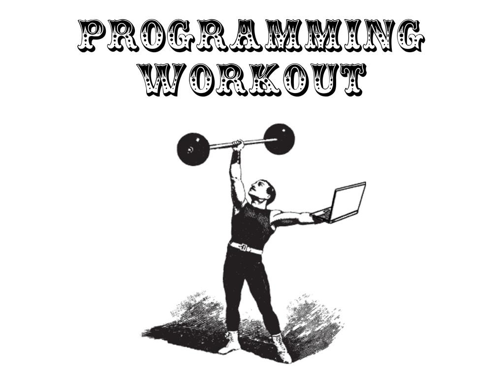 Programming Workout