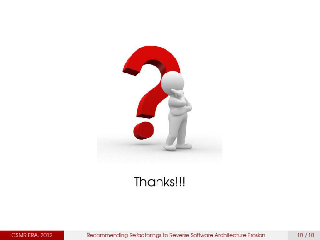 Thanks!!! CSMR ERA, 2012 Recommending Refactori...