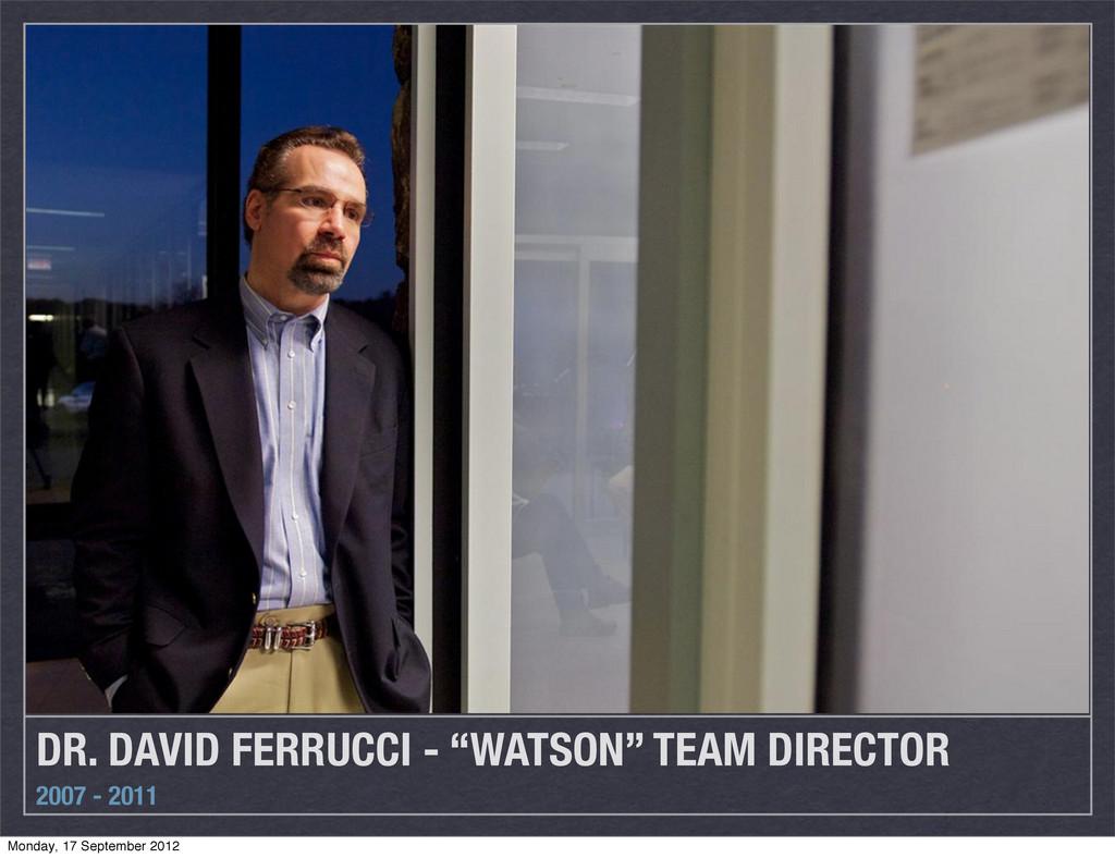"DR. DAVID FERRUCCI - ""WATSON"" TEAM DIRECTOR 200..."