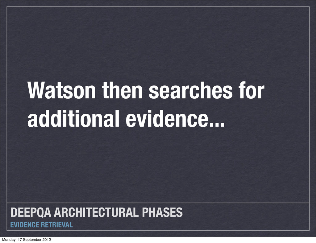 DEEPQA ARCHITECTURAL PHASES EVIDENCE RETRIEVAL ...