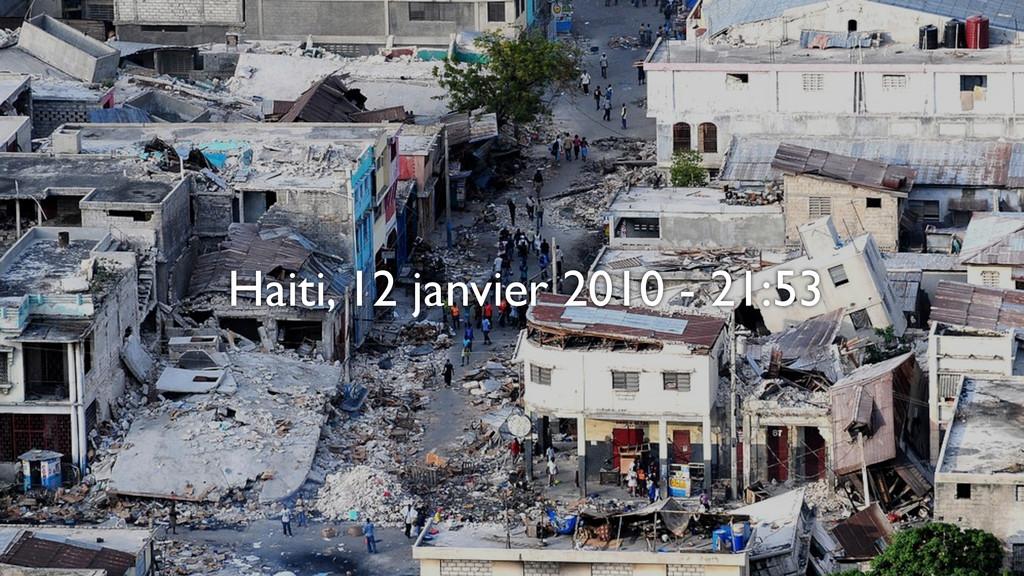 Haiti, 12 janvier 2010 - 21:53
