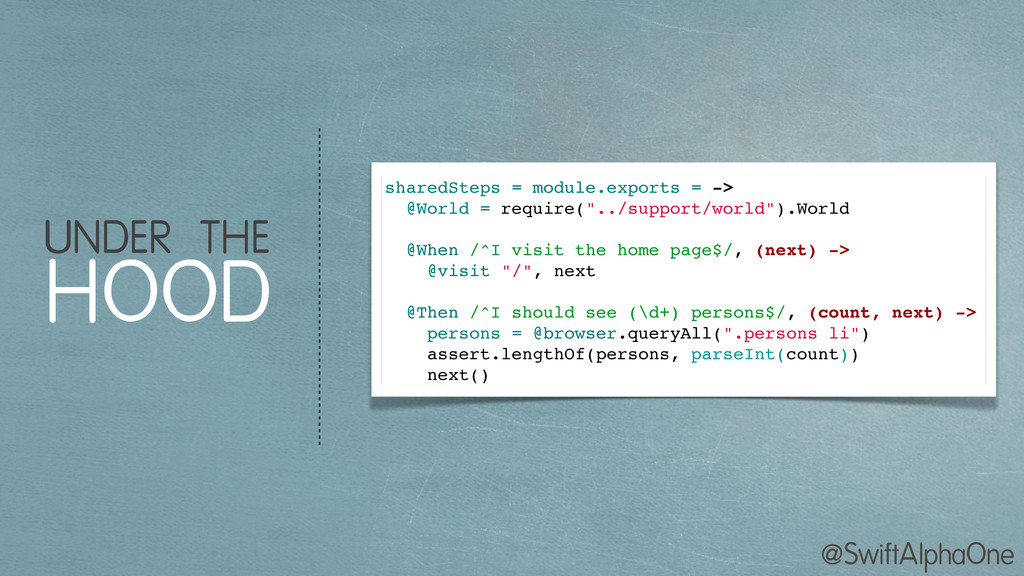@SwiftAlphaOne sharedSteps = module.exports = -...