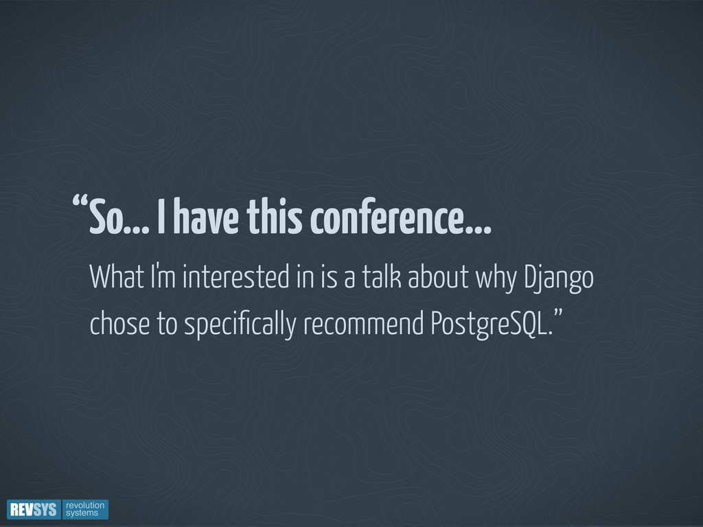 """""""So… I have this conference… What I'm intereste..."""
