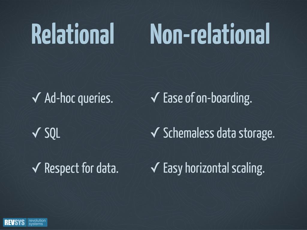 Relational Non-relational ✓ Ad-hoc queries. ✓ S...