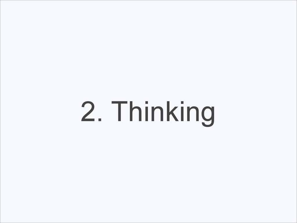 2. Thinking
