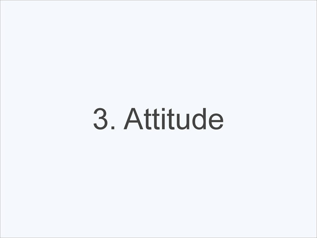 3. Attitude
