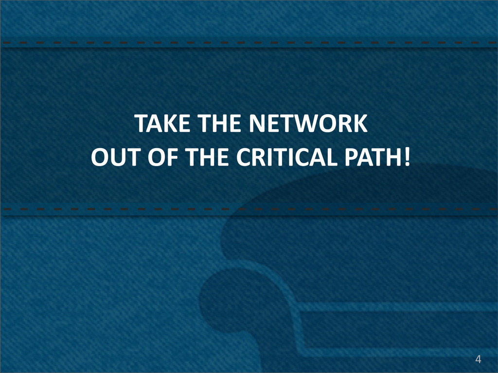 4 TAKE THE NETWORK OUT OF THE CR...