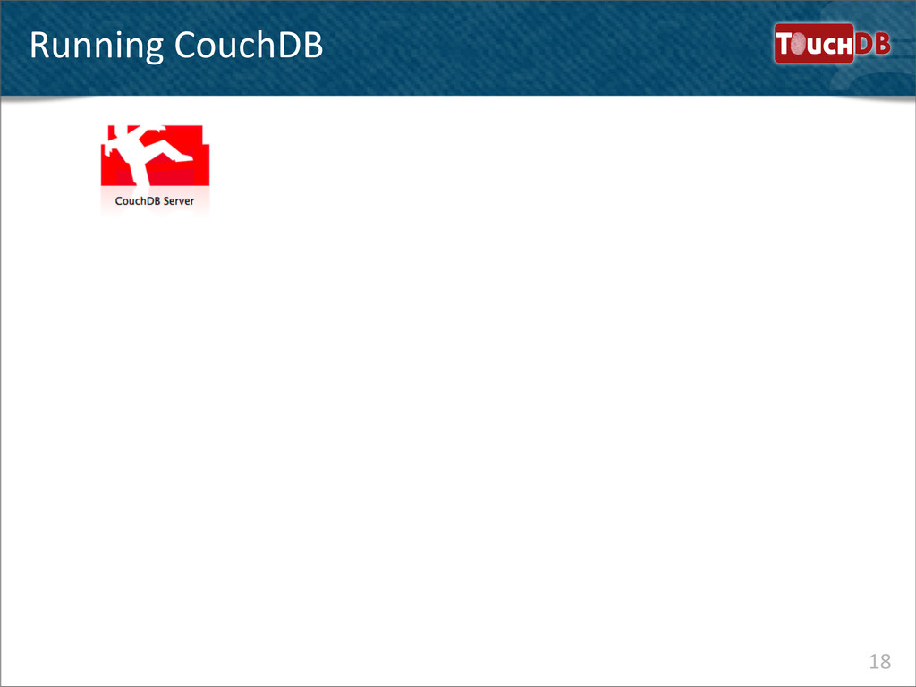 TouchDB Running CouchDB 18