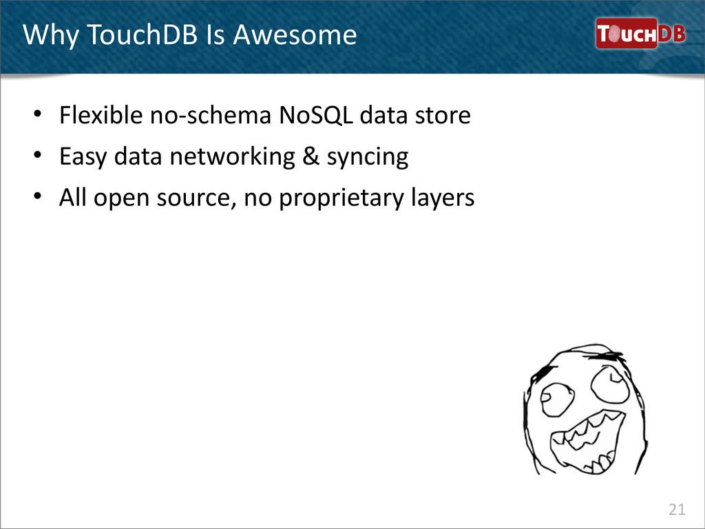 TouchDB Why TouchDB Is Awesome 21 • Fl...