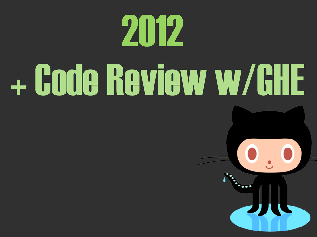 2012 + Code Review w/GHE