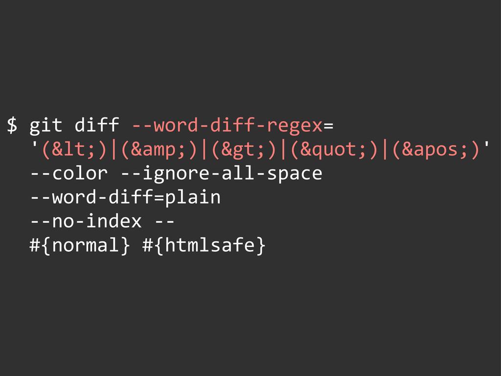 $ git diff -‐-‐word-‐diff-‐regex= ...