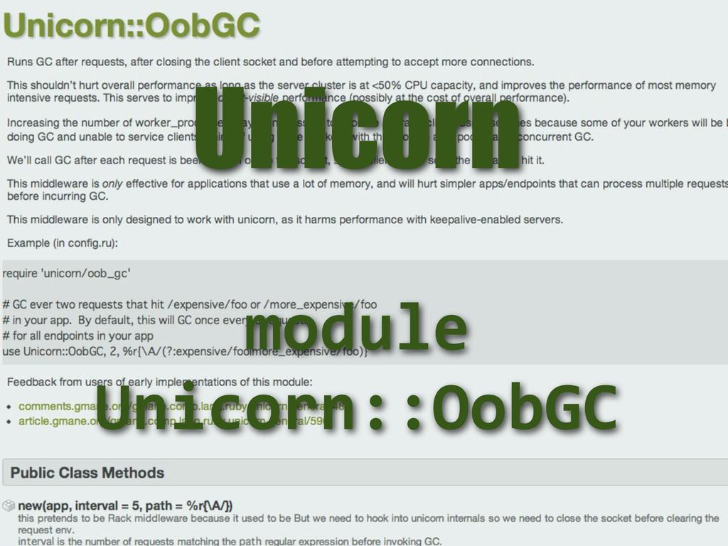 Unicorn module  Unicorn::OobGC