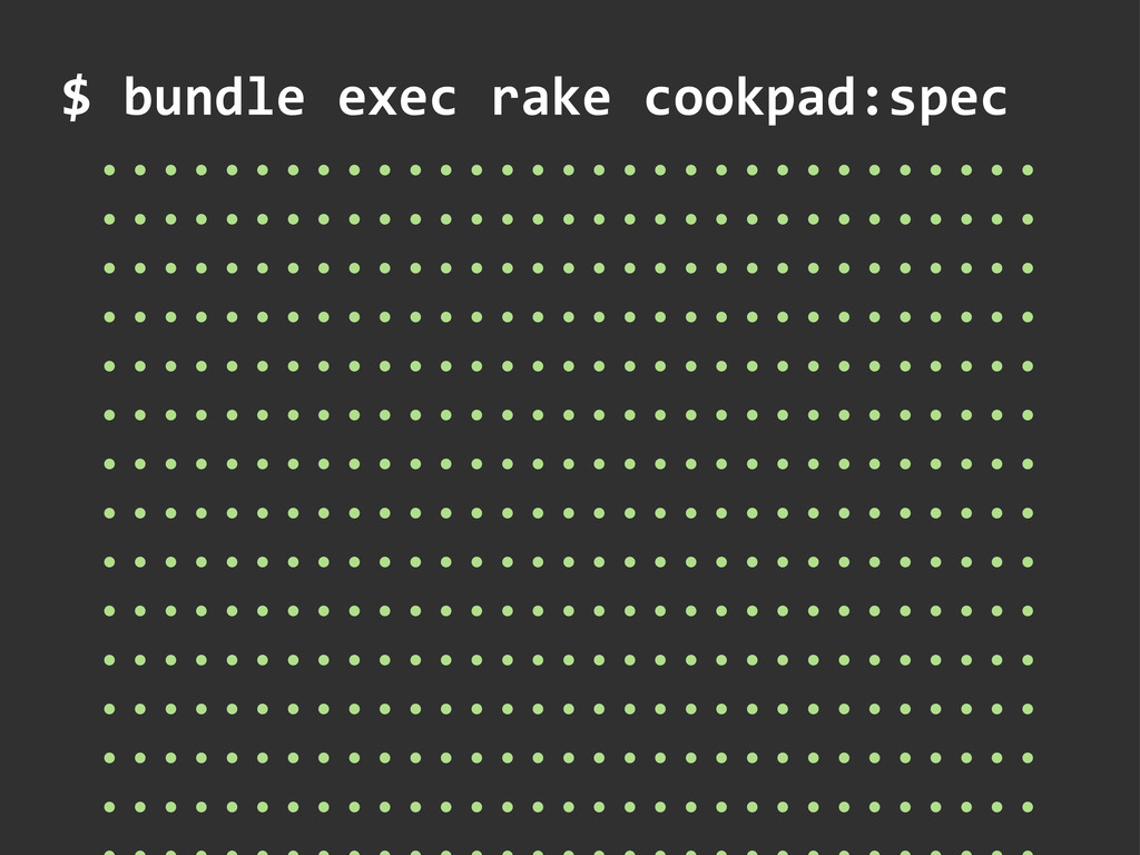 $ bundle exec rake cookpad:spec ......