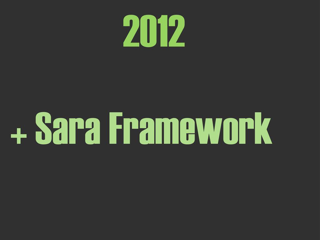 + Sara Framework 2012