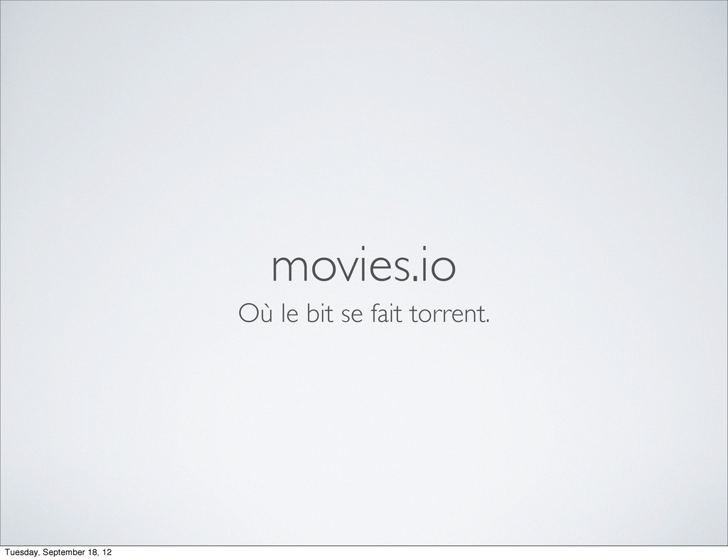 movies.io Où le bit se fait torrent. Tuesday, S...