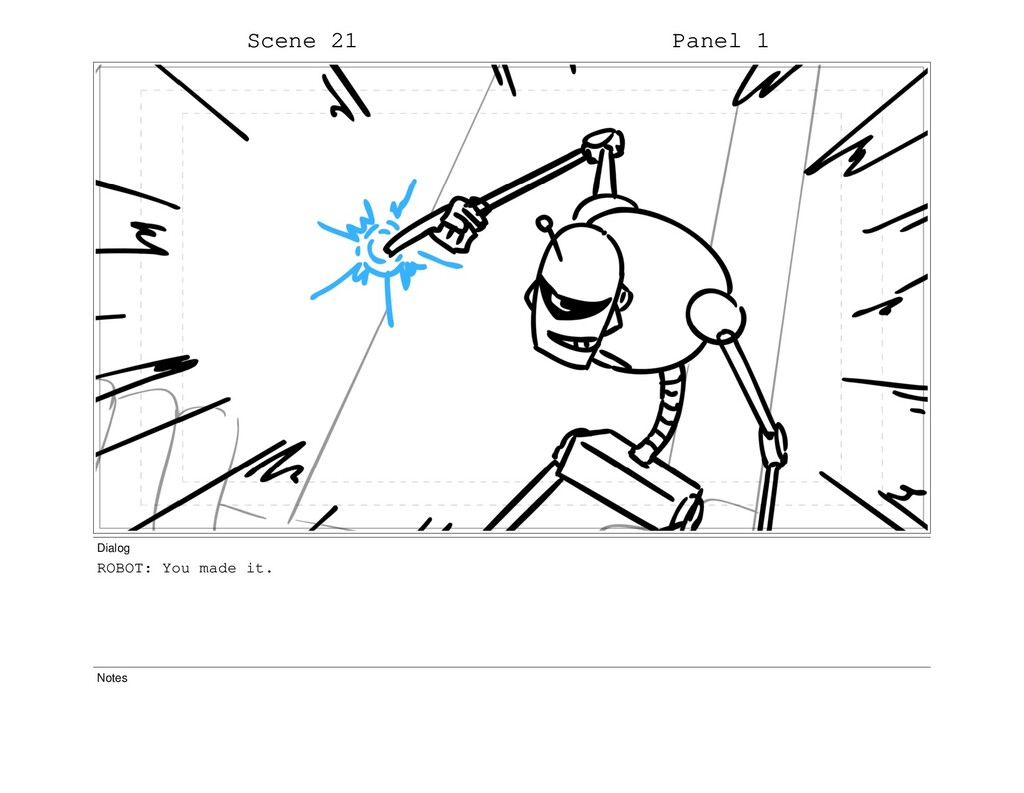 Scene 21 Panel 1 Dialog ROBOT: You made it. Not...