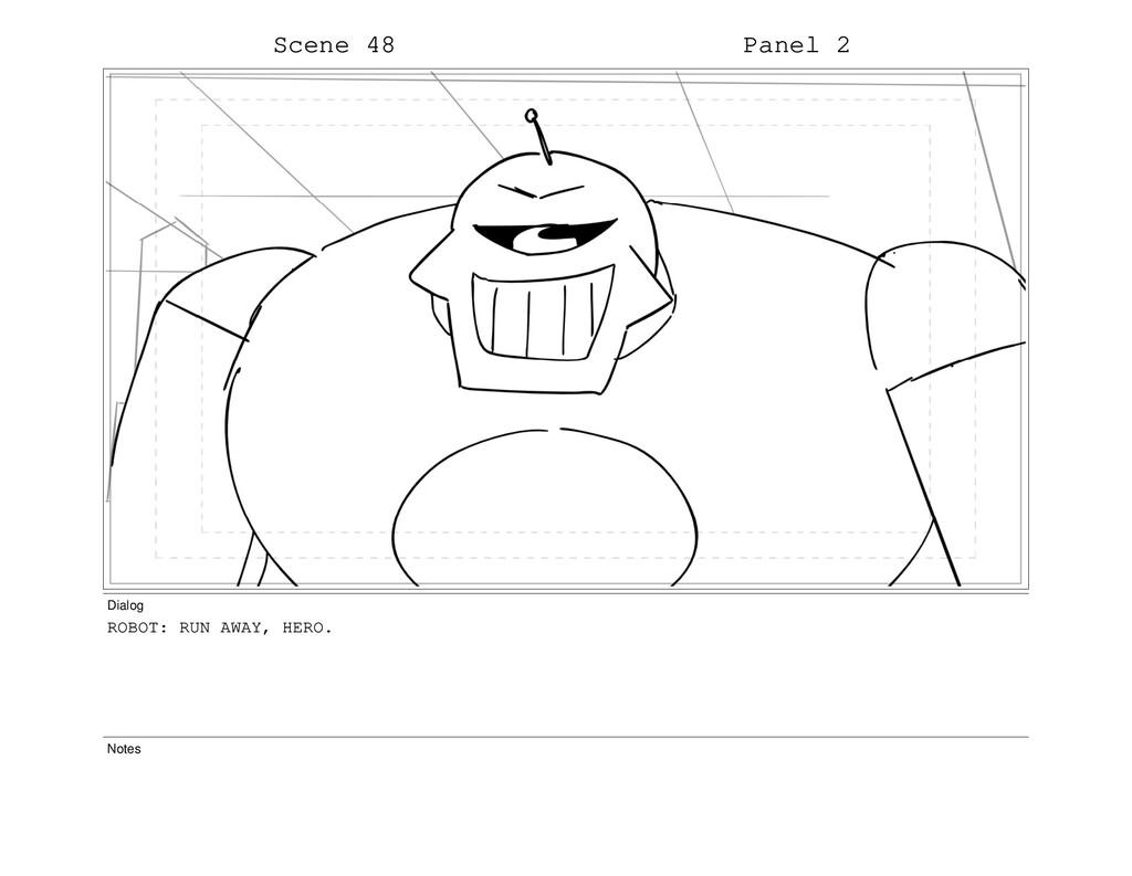 Scene 48 Panel 2 Dialog ROBOT: RUN AWAY, HERO. ...