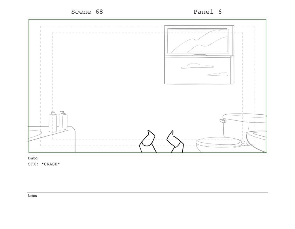 Scene 68 Panel 6 Dialog SFX: *CRASH* Notes