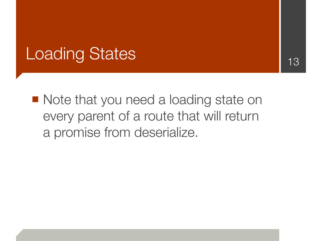 Loading States ■ Note that you need a loading s...