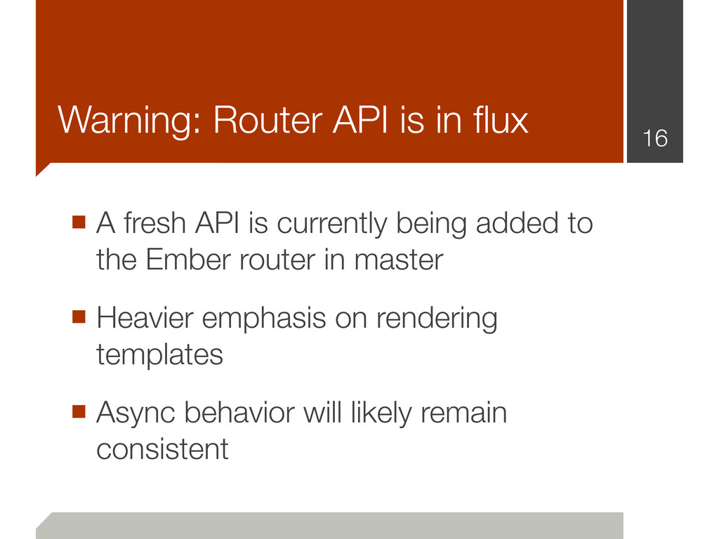 Warning: Router API is in flux ■ A fresh API is ...