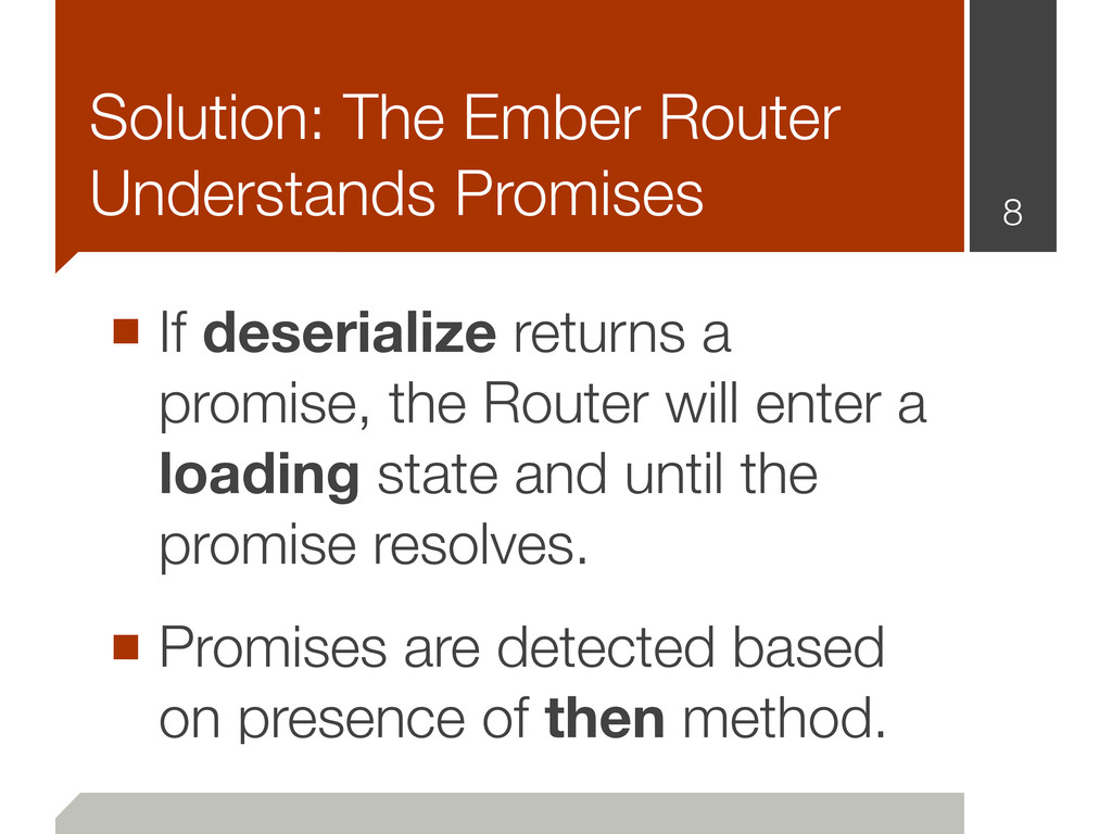 ■ If deserialize returns a promise, the Router ...