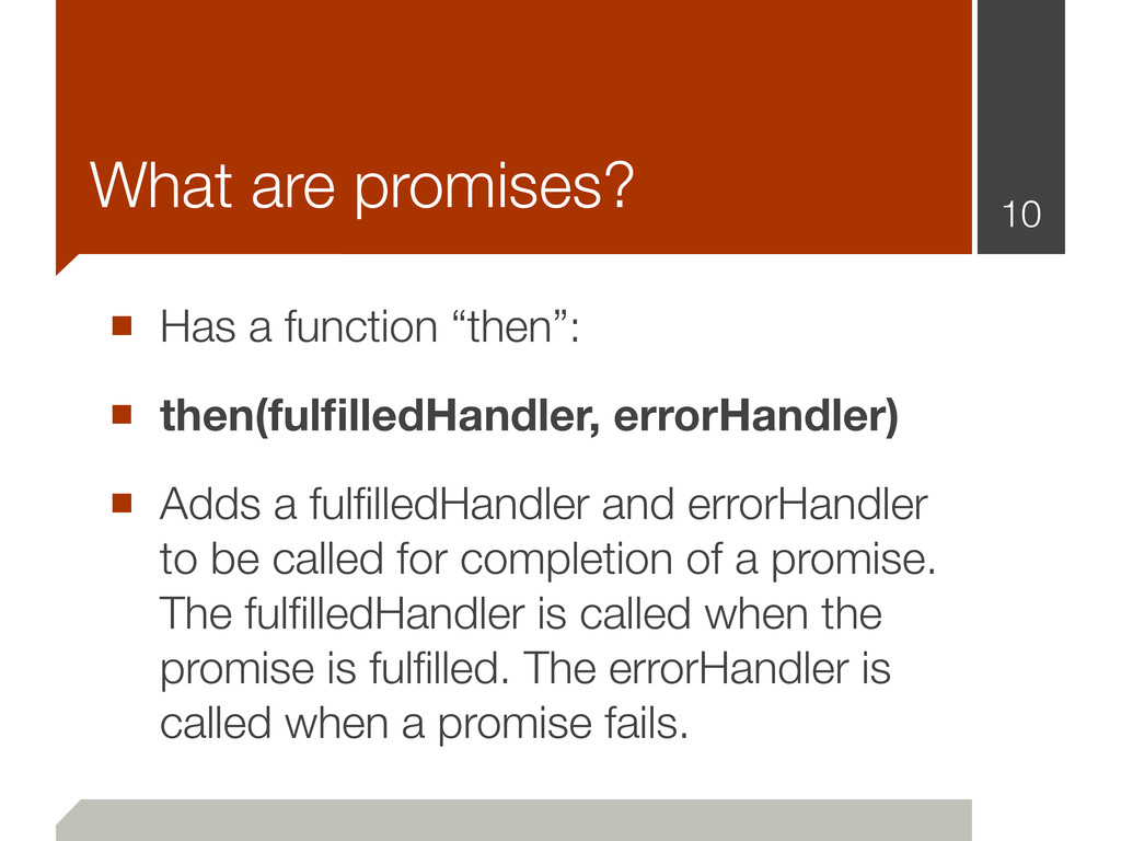 "■ Has a function ""then"": ■ then(fulfilledHandler..."