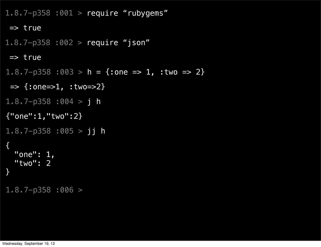 """1.8.7-p358 :001 > require """"rubygems"""" => true 1...."""